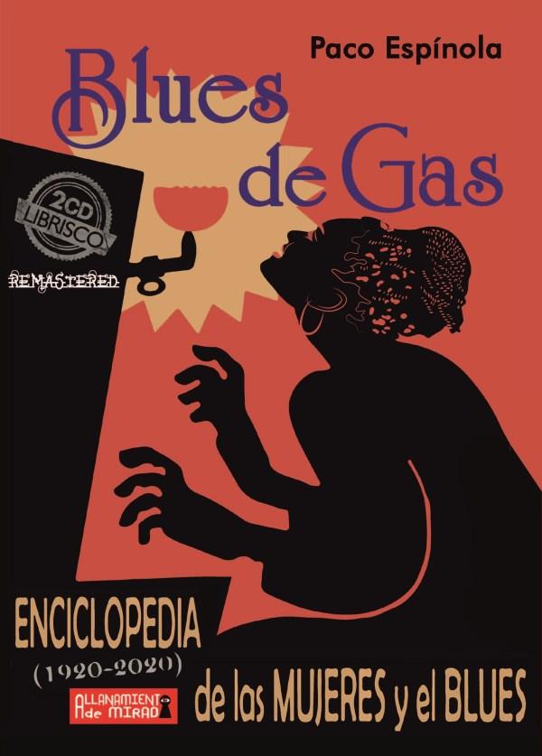 Blues de gas. Enciclopedia de las mujeres en el blues de Paco Espinola. Libro disco