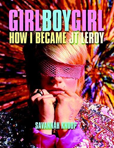 Savannah Knoop, Girl Boy Girl: Cómo me convertí en JT LeRoy, (Seven Stories, 2008). Breve antología en papel celeste, rosa y blanco.