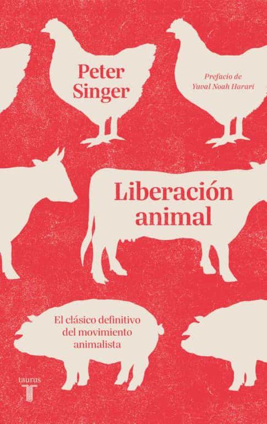 """Machina Animata"". ""Liberación animal"", Peter Singer."
