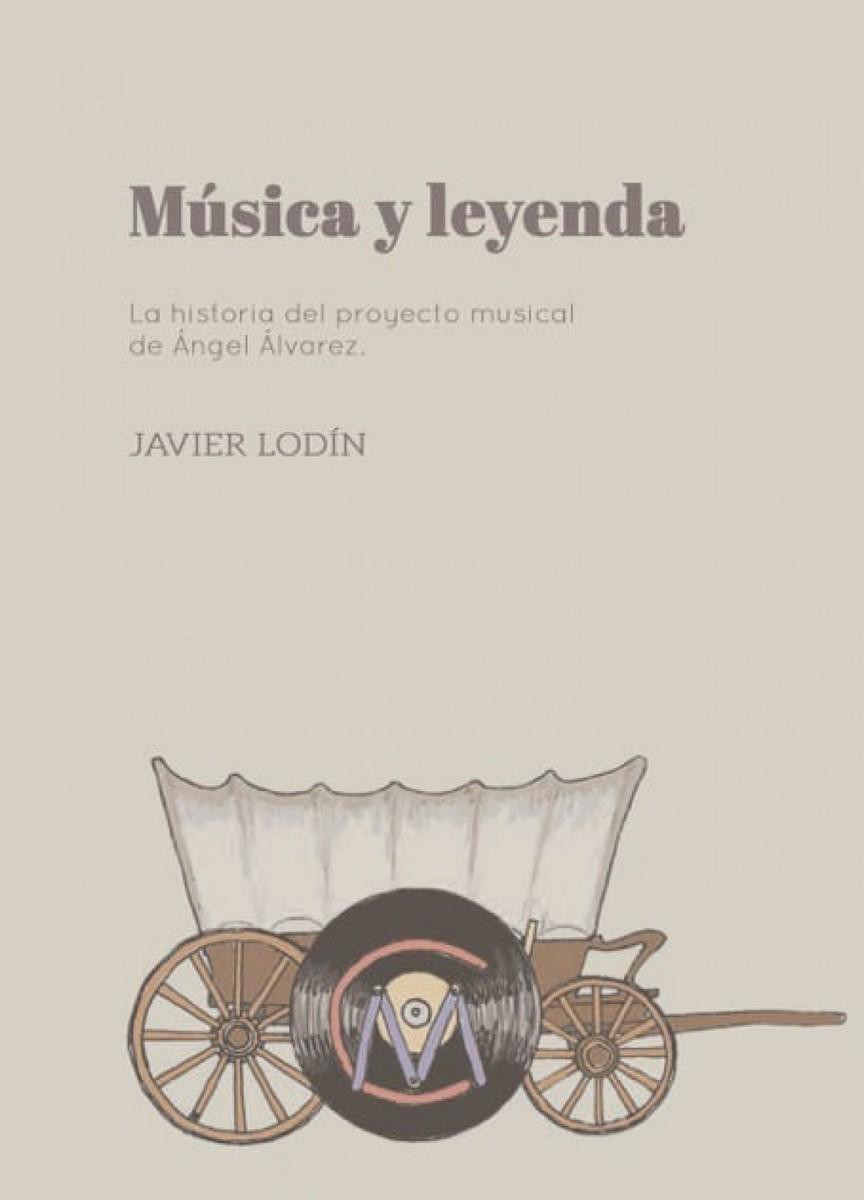 Javier Lodin. Musica y leyenda. La historia del proyecto musical de Angel Alvarez. Piezas azules asociacion cultural 1