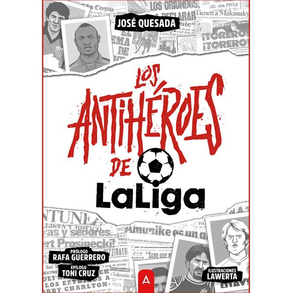 Los Antihéroes de la Liga | Aliar Ediciones