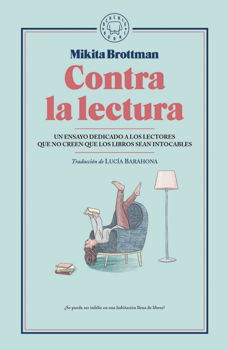 """""""Contra la lectura"""", Mikita Brottman. La importancia de leer desde el criterio y la diversidad. Día del Libro 2021."""