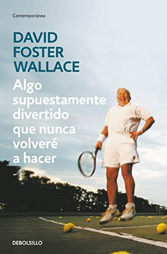 La Risa es una cosa muy seria. Algo supuestamente divertido que nunca volveré a hacer, David Foster Wallace.